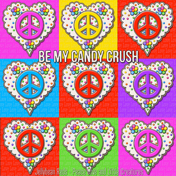 Red and Rainbow Peace Sign Hearts arranged tic-tac-toe style. Sentiment: Be My Candy Crush