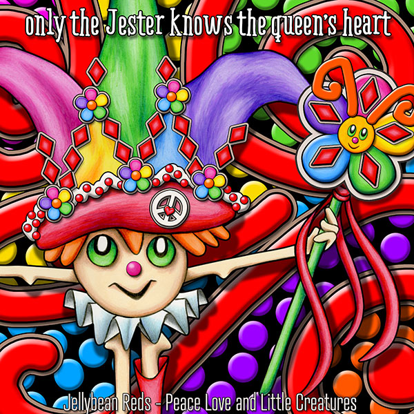 Carnival Jester - Only the Jester Knows the Queen's Heart - This is dedicated to my true blue friend Blueberry. He brings sanity to my fantasy just as I bring color to his monochrome reality. He knows my heart, soul and mind and, best of all, he likes me anyway!