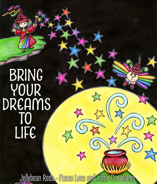 Bring Your Dreams to Life
