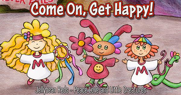 Three Little Creatures Spread Joy - Come On, Get Happy!
