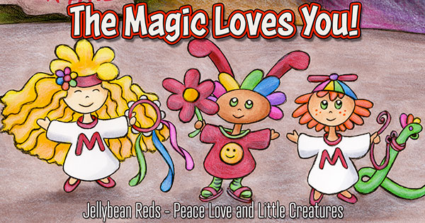 Three Little Creatures Spread Joy - The Magic Loves You!