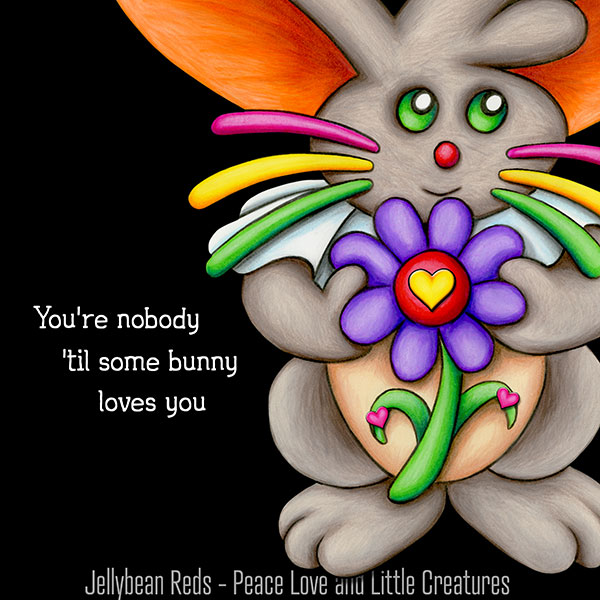 You're Nobody 'til Some Bunny Loves You