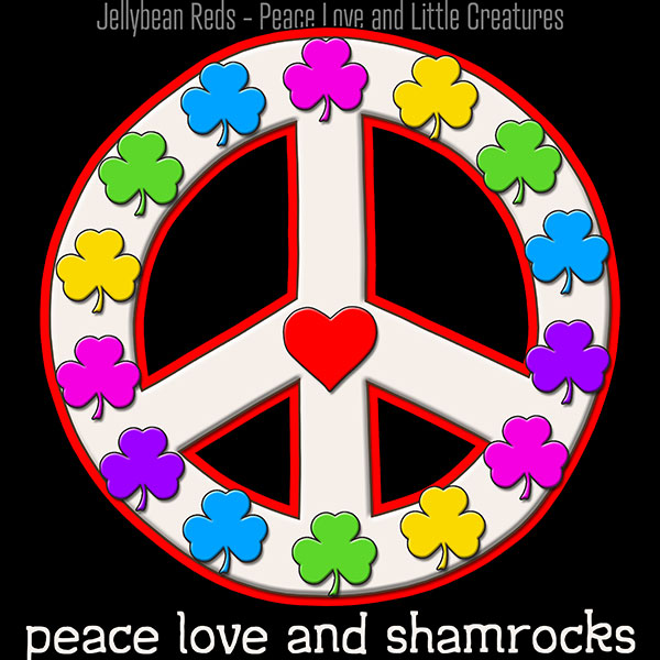 Peace Love and Shamrocks - White on Black