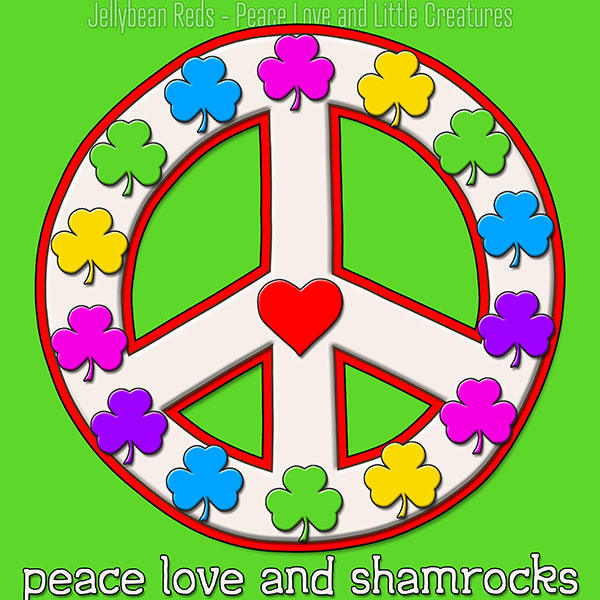 Peace Love and Shamrocks - White on Green