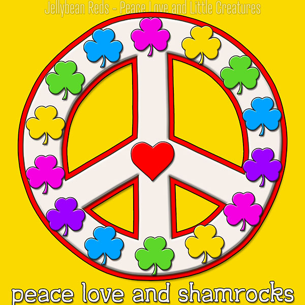 Peace Love and Shamrocks - White on Yellow