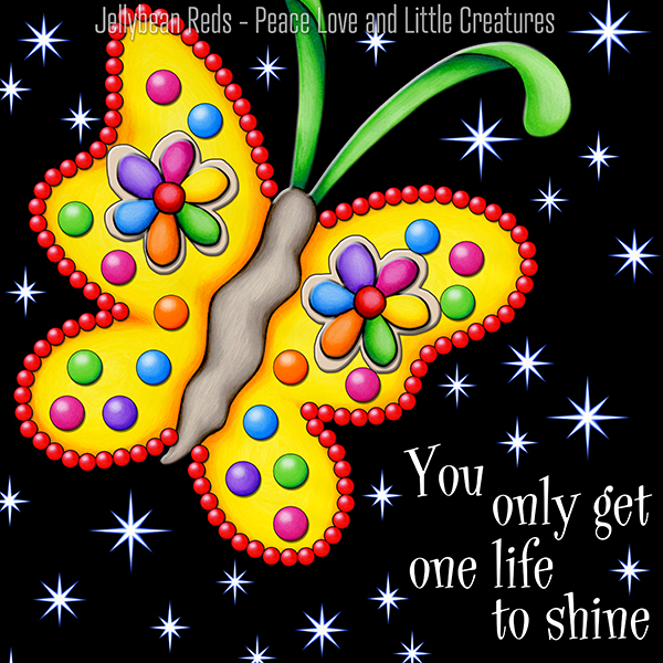 You only get one life to shine - Playful Butterfly