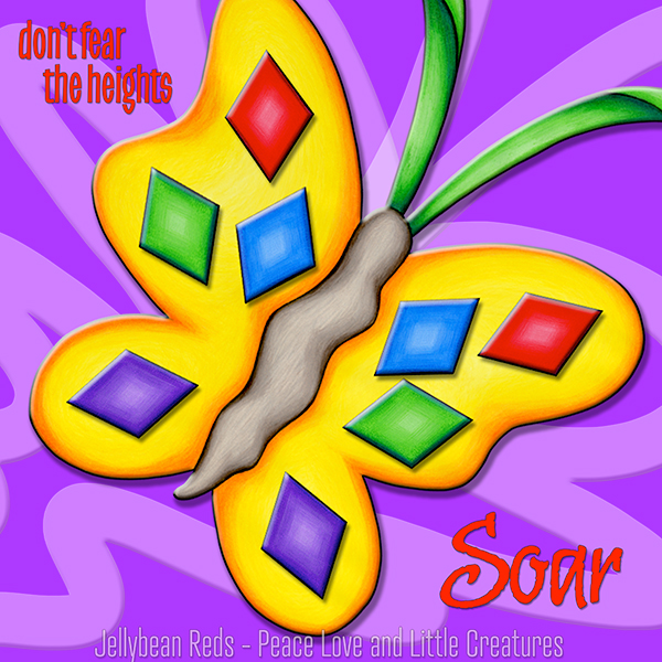 Don't Fear the Heights - Soar - Sunshine Butterfly