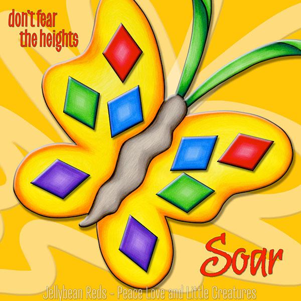 Don't Fear the Heights - Soar - Sunshine Butterfly