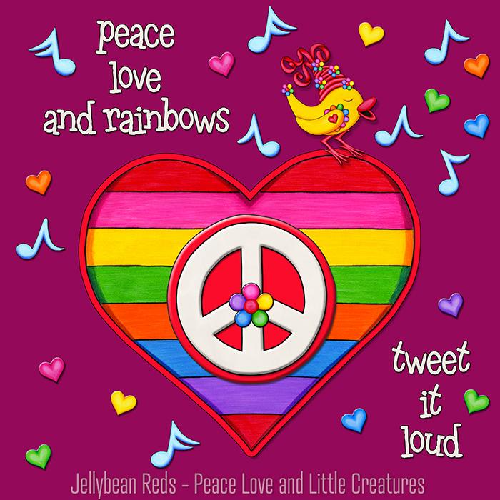 Peace, Love and Rainbows - Tweet It Loud