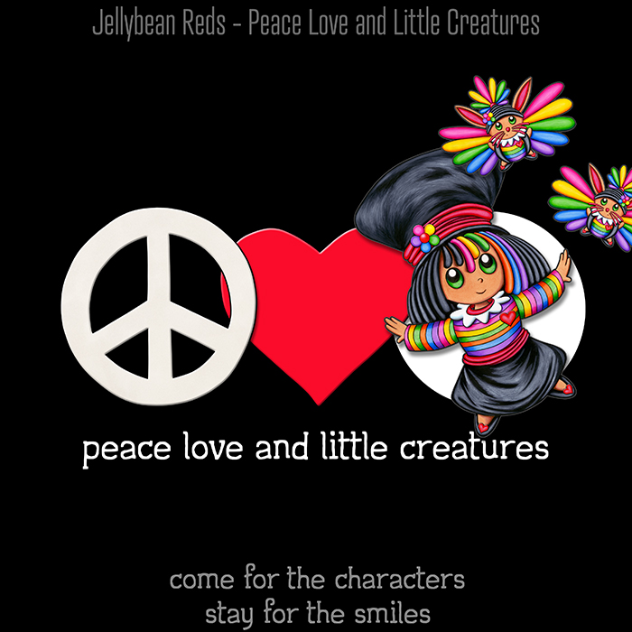 Peace, Love and Little Creatures