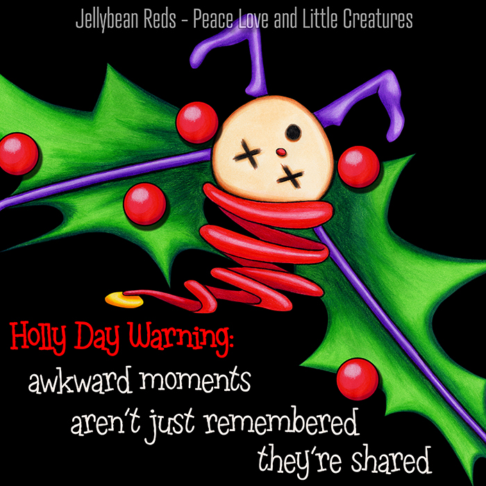 Holly Day Warning: Awkward moments aren't just remembered - they're shared