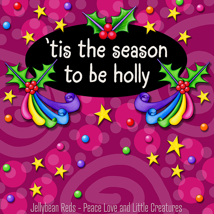 Holly Zings Collection – Tis the Season to be Holly