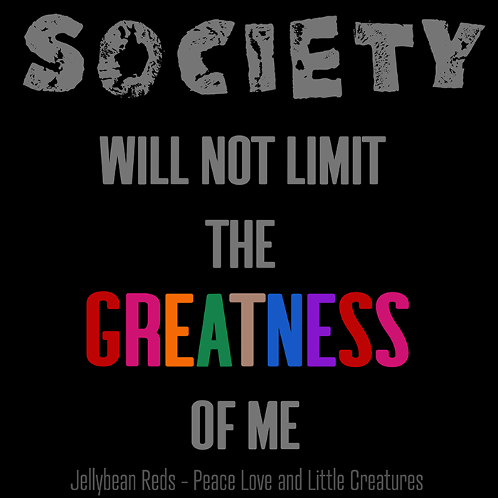 Society Will Not Limit the Greatness of Me